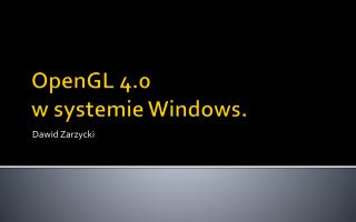 OpenGL  4.0 w systemie Windows.