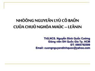 NHÖÕNG NGUYEÂN LYÙ CÔ BAÛN CUÛA CHUÛ NGHÓA MAÙC – LEÂNIN ThS,NCS. Nguyễn Đình Quốc Cường
