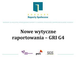 Nowe wytyczne raportowania – GRI G4