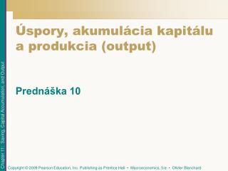Úspory, akumulácia kapitálu a produkcia (output)