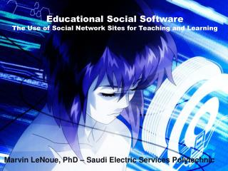 Educational Social Software The Use of Social Network Sites for Teaching and Learning