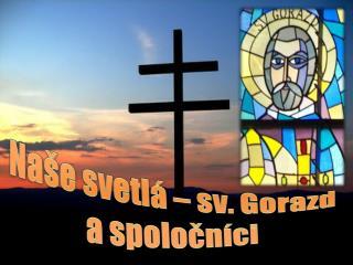 Naše svetlá – sv. Gorazd  a spoločníci