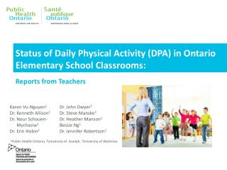 Status of Daily Physical Activity (DPA) in Ontario Elementary School Classrooms: