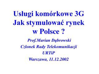 Usługi komórkowe 3G Jak stymulować rynek  w Polsce ?