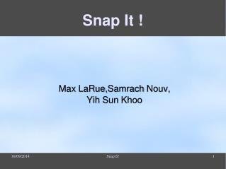 Snap It !