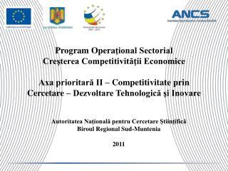 Autoritatea Naţională pentru Cercetare Ştiinţifică Biroul  Regional Sud-Muntenia 20 11