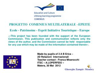 Made by pupils of 3 A B Erica –  2D Relazioni  Internazionali