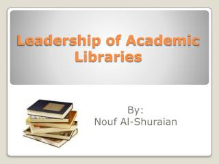 Leadership of Academic Libraries
