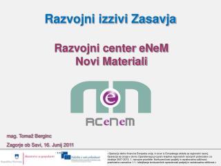 Razvojni center eNeM  Novi Materiali