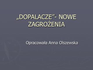 """""""DOPALACZE""""- NOWE ZAGROŻENIA"""