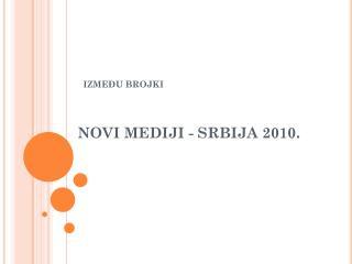 NOVI MEDIJI  -  SRBIJ A  2010.