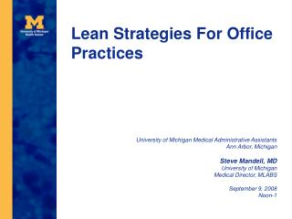 University of Michigan Medical Administrative Assistants Ann Arbor, Michigan  Steve Mandell, MD University of Michigan M