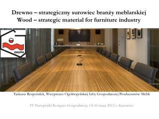 Drewno – strategiczny surowiec branży meblarskiej Wood – strategic material for furniture industry