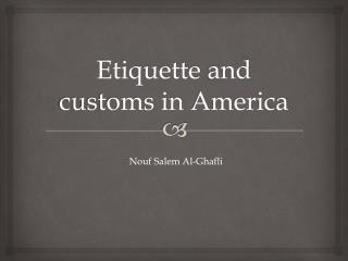 Etiquette  and customs in  America