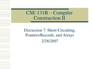 CSE 131B � Compiler Construction II
