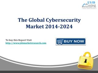 JSB Market Research :The Global Cybersecurity Market