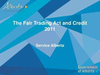 The Fair Trading Act and Credit 2011