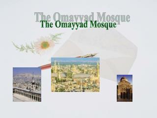 The Omayyad Mosque
