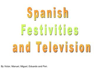 Spanish  Festivities  and Television