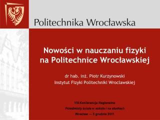 Nowości w nauczaniu fizyki na Politechnice Wrocławskiej