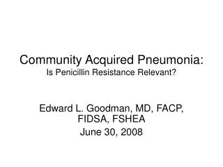 Community Acquired Pneumonia: Is Penicillin Resistance Relevant
