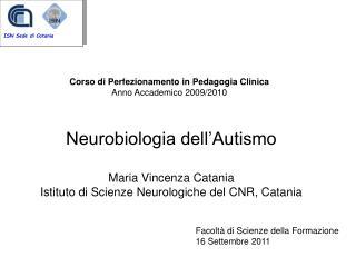 Neurobiologia dell'Autismo Maria Vincenza Catania