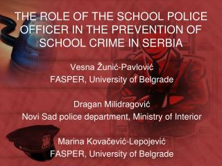 THE ROLE OF THE SCHOOL POLICE OFFICER IN THE PREVENTION OF SCHOOL CRIME IN SERBIA