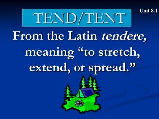 TEND/TENT