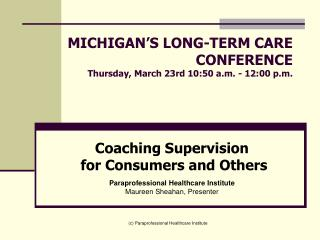 MICHIGAN S LONG-TERM CARE CONFERENCE Thursday, March 23rd 10:50 a.m. - 12:00 p.m.