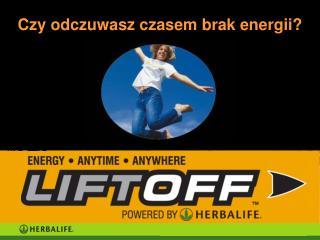 Czy odczuwasz czasem brak energii?
