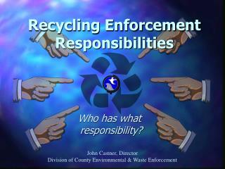 Who has what       responsibility?