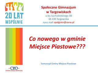 Co nowego w gminie Miejsce Piastowe???
