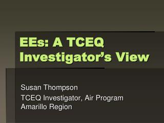 EEs: A TCEQ Investigator's View