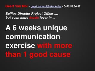 Geert Van Mol  –  geert.vanmol@skynet.be  - 0475/54.66.87