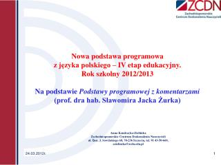 Nowa podstawa programowa  z j?zyka polskiego � IV etap edukacyjny. Rok szkolny 2012/2013