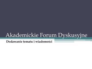 Akademickie Forum Dyskusyjne