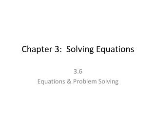 Chapter 3:  Solving Equations
