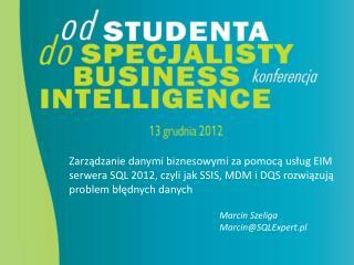 Marcin Szeliga Marcin@SQLExpert.pl
