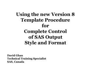 David Ghan Technical Training Specialist SAS, Canada