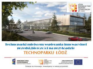 Technoparki miejscem wspierania innowacyjnej przedsiębiorczości na przykładzie