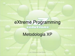 eXtreme Programming Metodologia XP