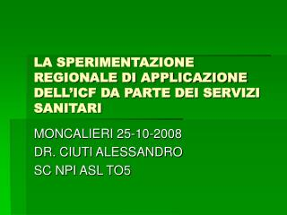 LA SPERIMENTAZIONE REGIONALE DI APPLICAZIONE DELL'ICF DA PARTE DEI SERVIZI SANITARI