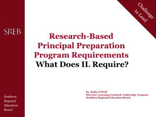 Research-Based  Principal Preparation Program Requirements  What Does IL Require?