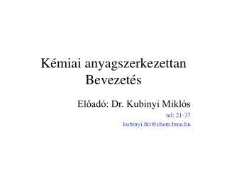 K�miai anyagszerkezettan Bevezet�s