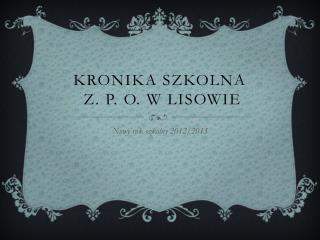 Kronika Szkolna  z. P. O. w Lisowie
