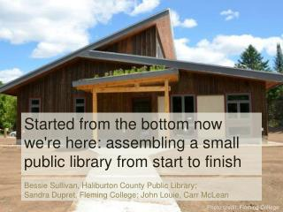 Started from the bottom now we're here: assembling a small public library from start to finish