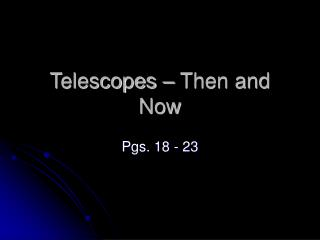 Telescopes – Then and Now