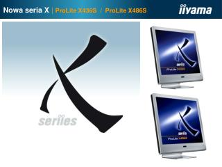 Now a  seria X  | ProLite X436S  /  ProLite X486S