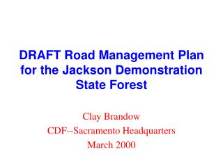 DRAFT Road Management Plan for the Jackson Demonstration State Forest