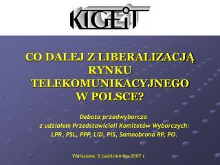 CO DALEJ Z LIBERALIZACJĄ RYNKU TELEKOMUNIKACYJNEGO  W POLSCE?